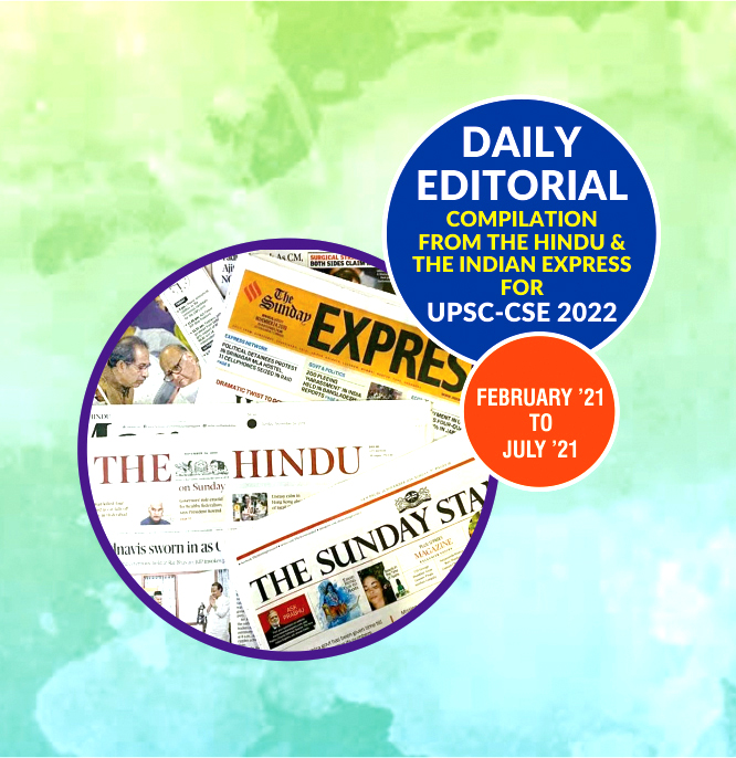 Daily Editorial Compilation(Feb 2021-July 2021)