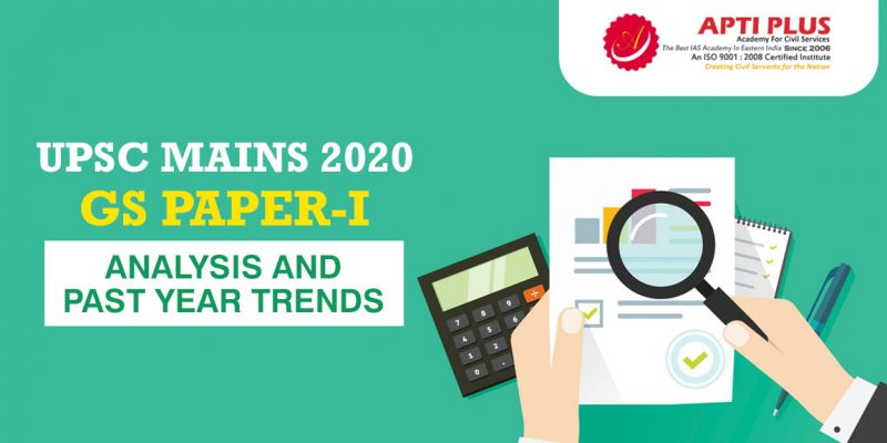 UPSC MAINS 2020 GS-I PAPER ANALYSIS AND PAST YEAR TRENDS