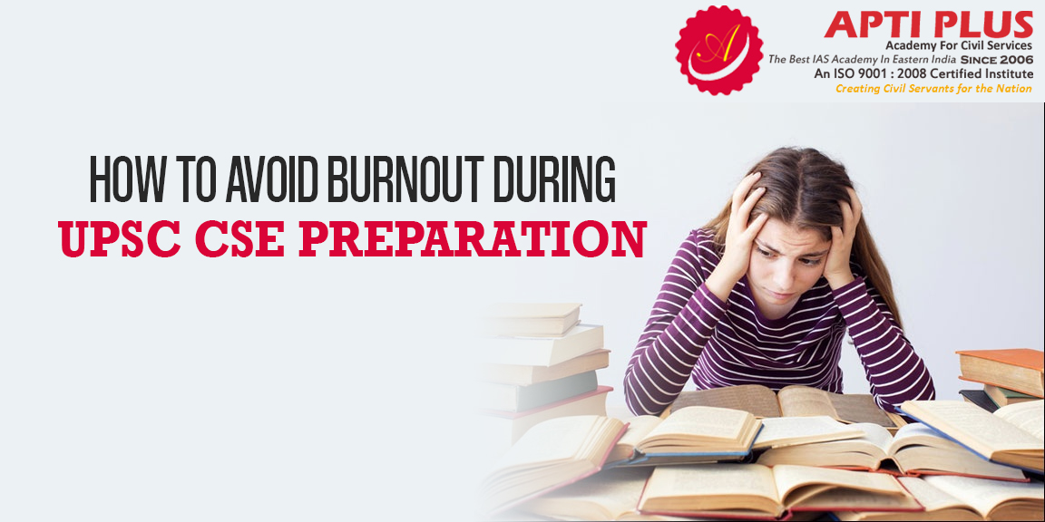 HOW TO AVOID BURNOUT DURING UPSC CSE PREPARATION?