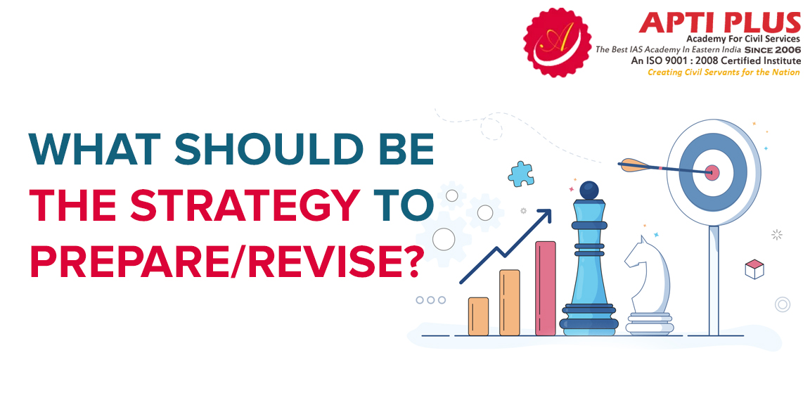 WHAT SHOULD BE THE STRATEGY TO PREPARE/REVISE?