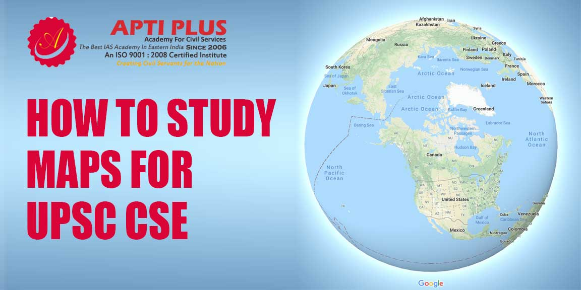 HOW TO STUDY MAPS FOR UPSC CSE